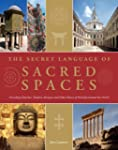 The Secret Language of Sacred Spaces:...