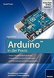 Arduino in der Praxis (PC & Elektronik)