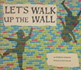 img - for Let's Walk Up the Wall book / textbook / text book
