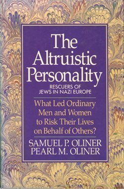 The Altruistic Personality: Rescuers of Jews in Nazi Europe