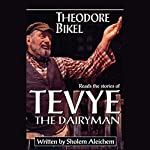 The Stories of Tevye the Dairyman | Sholem Aleichem