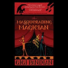 The Masquerading Magician: An Accidental Alchemist Mystery Audiobook by Gigi Pandian Narrated by To Be Announced