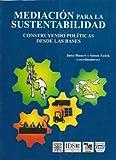 img - for Mediacion para la sustentabilidad. Construyendo politicas desde las bases (Spanish Edition) book / textbook / text book