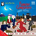Famous Composers (       UNABRIDGED) by Darren Henley Narrated by Marin Alsop