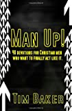 img - for Man Up!: 40 devotions for Christian men who want to finally act like it. book / textbook / text book