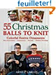 55 Christmas Balls to Knit: Colorful...