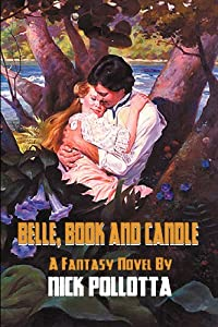 Belle, Book and Candle: A Fantasy Novel by Nick Pollotta by Nick Pollotta