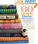 60 Quick Baby Blankets: Cute and Cudd...