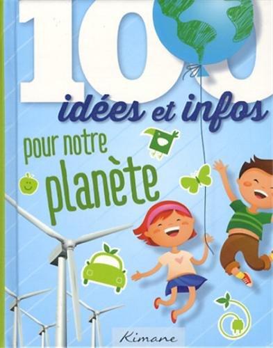 100 idées et infos pour les écologistes en herbe
