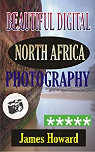 Beautiful Digital North Africa Photography
