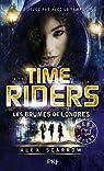 6. Time Riders : Les brumes de Londres par Scarrow
