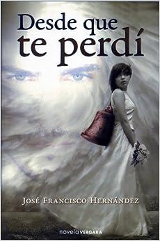 Desde que te perdi (Spanish Edition) (Spanish) Paperback – December