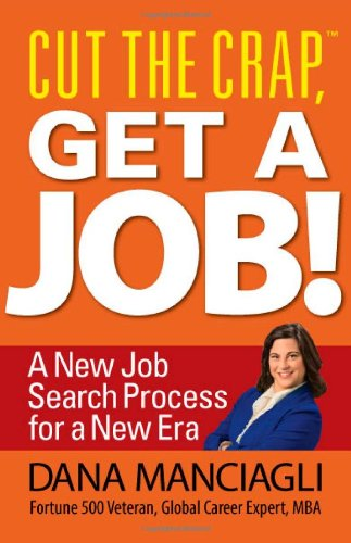 Cut the Crap, Get a Job! a New Job Search Process for a New Era
