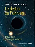 Le destin de l'univers : Trous noirs et nergie sombre