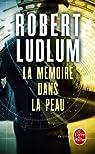 La Mémoire dans la peau par Robert Ludlum