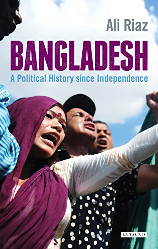 Bangladesh: A Political History since Independence (International Library of Twentieth Century History)