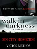 Jon Stanton Series - Three Thrillers (White Angel Murder #1, Walk in Darkness #2, Sin City Homicide #3)