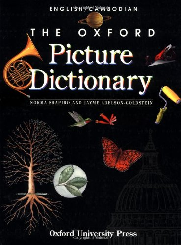 The Oxford Picture Dictionary English/Cambodian: English Cambodian Edition (The Oxford Picture Dictionary Program), by Norma Shapiro, Jaym
