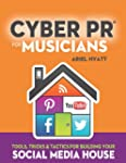 Cyber PR for Musicians: Tools, Tricks...