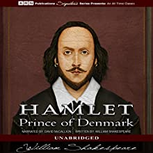 Hamlet, Prince of Denmark | Livre audio Auteur(s) : William Shakespeare Narrateur(s) : David McCallion