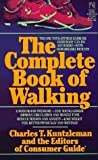 img - for COMPLETE BOOK OF WALKING by Charles T. Kuntzleman (1989-08-15) book / textbook / text book