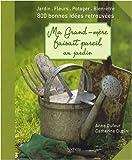 echange, troc Anne Dufour, Catherine Dupin - Ma grand-mère faisait pareil au jardin