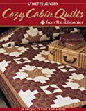Cozy Cabin Quilts from Thimbleberries: 20 projects for Any Home (1571201769) by Jensen, Lynette