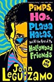 PIMPS, HOS, PLAYA HATAS AND ALL THE REST OF MY HOLLYWOOD FRIENDS: My Life by Leguizamo, John Reprint Edition (2008)