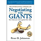 Negotiating with Giants: Get What You Want Against the Oddsby Peter D. Johnston