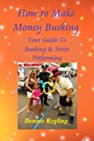 How to Make Money Busking: Your Guide To  Busking & Street Performing
