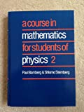 A Course in Mathematics for Students of Physics: Volume 2 (Bk. 2) (0521332451) by Paul Bamberg