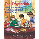 The Cryptoclub: Using Mathematics to Make and Break Secret Codes ~ Janet Beissinger