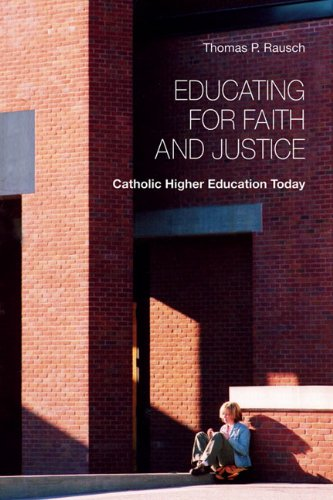 Educating for Faith and Justice: Catholic Higher...