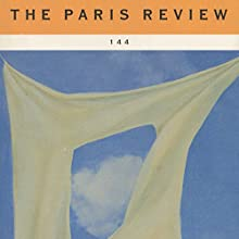 The Paris Review No.144, Fall 1997  by The Paris Review Narrated by Steve Coulter, Jill Melancon