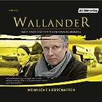 Heimliche Liebschaften (Wallander 10) | Henning Mankell,Niklas Rockström