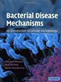 img - for Bacterial Disease Mechanisms: An Introduction to Cellular Microbiology: 1st (First) Edition book / textbook / text book