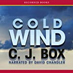 Cold Wind: A Joe Pickett Novel (       UNABRIDGED) by C. J. Box Narrated by David Chandler