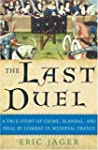 The Last Duel: A True Story of Crime,...