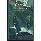 The Dark Shoreby Susan Howatch