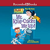 Ms. Krup Cracks Me Up!: My Weird School, Book 21 | Dan Gutman