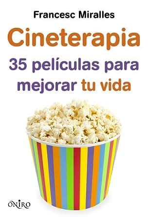 Amazon.com: Cineterapia: 35 películas para mejorar tu vida (Spanish