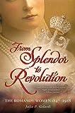 From Splendor to Revolution: The Romanov Women, 1847--1928