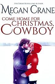 Come Home for Christmas, Cowboy (Montana Born Christmas)