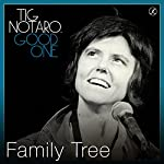 Family Tree | Tig Notaro