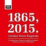 Mauern wurden zu Fenstern (1865, 2015 - 150 Jahre Wiener Ringstraße) | J. Sydney Jones