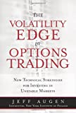 img - for Volatility Edge in Options Trading New Technical Strategies for Investing in Unstable Markets by Augen, Jeff [FT Press,2008] [Hardcover] book / textbook / text book