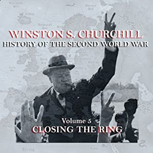 Winston S. Churchill: The History of the Second World War, Volume 5 - Closing the Ring Audiobook