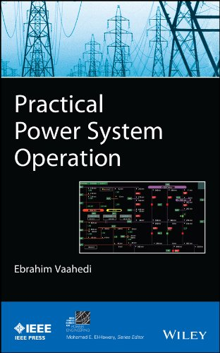 Practical Power System Operation (Ieee Press Series On Power Engineering)