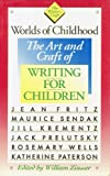 Worlds of Childhood: The Art and Craft of Writing for Children (The Writer's Craft) (0395514258) by Fritz, Jean