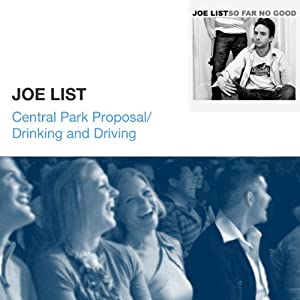 Central Park Proposal / Drinking and Driving | [Joe List]